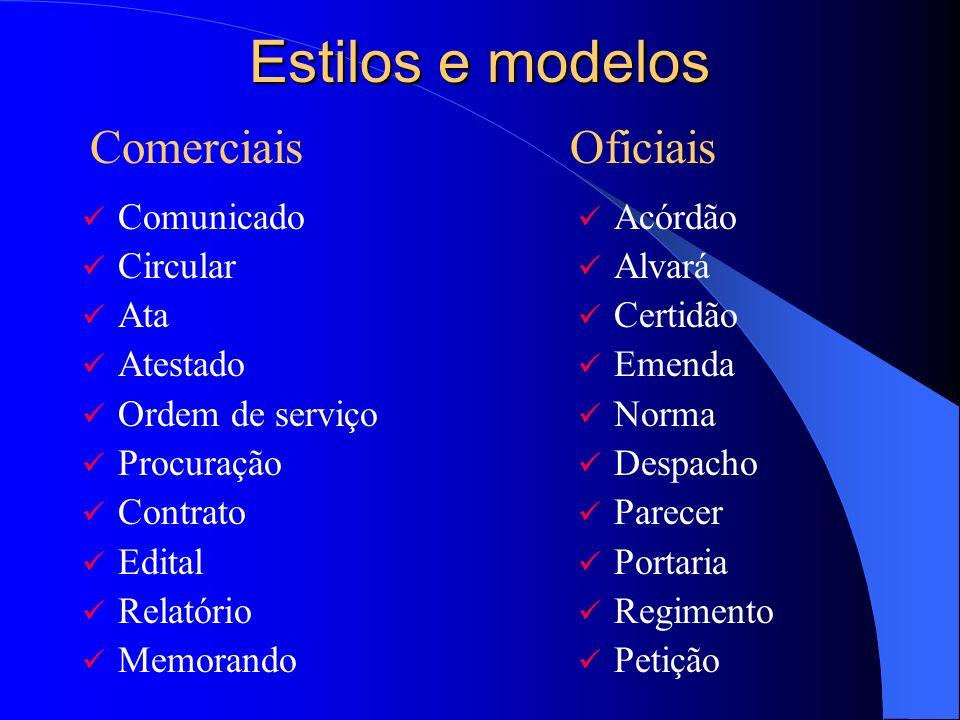 Estilos e modelos Comunicado Circular Ata Atestado Ordem de serviço Procuração Contrato Edital Relatório Memorando ComerciaisOficiais Acórdão Alvará C