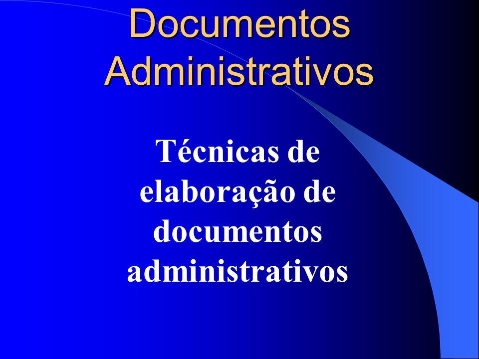 Documentos Administrativos Técnicas de elaboração de documentos administrativos