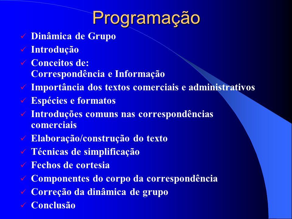 Programação Dinâmica de Grupo Introdução Conceitos de: Correspondência e Informação Importância dos textos comerciais e administrativos Espécies e for