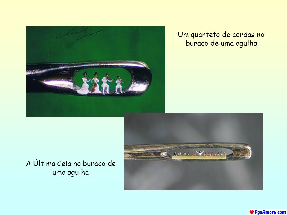 Um quarteto de cordas no buraco de uma agulha A Última Ceia no buraco de uma agulha