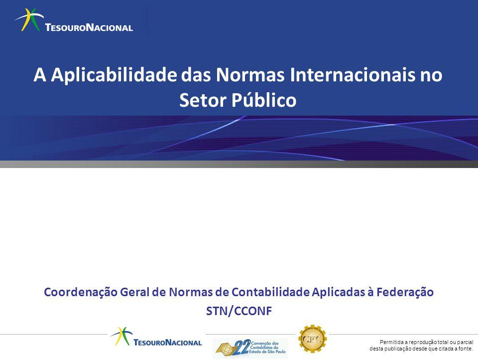 Permitida a reprodução total ou parcial desta publicação desde que citada a fonte. A Aplicabilidade das Normas Internacionais no Setor Público Coorden