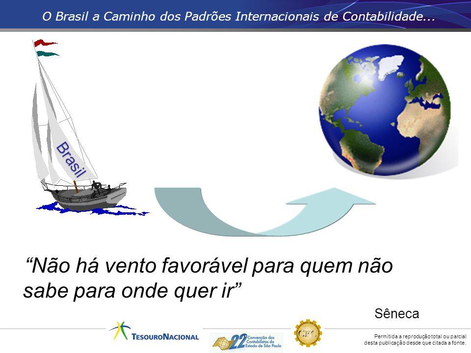 Permitida a reprodução total ou parcial desta publicação desde que citada a fonte. O Brasil a Caminho dos Padrões Internacionais de Contabilidade... N