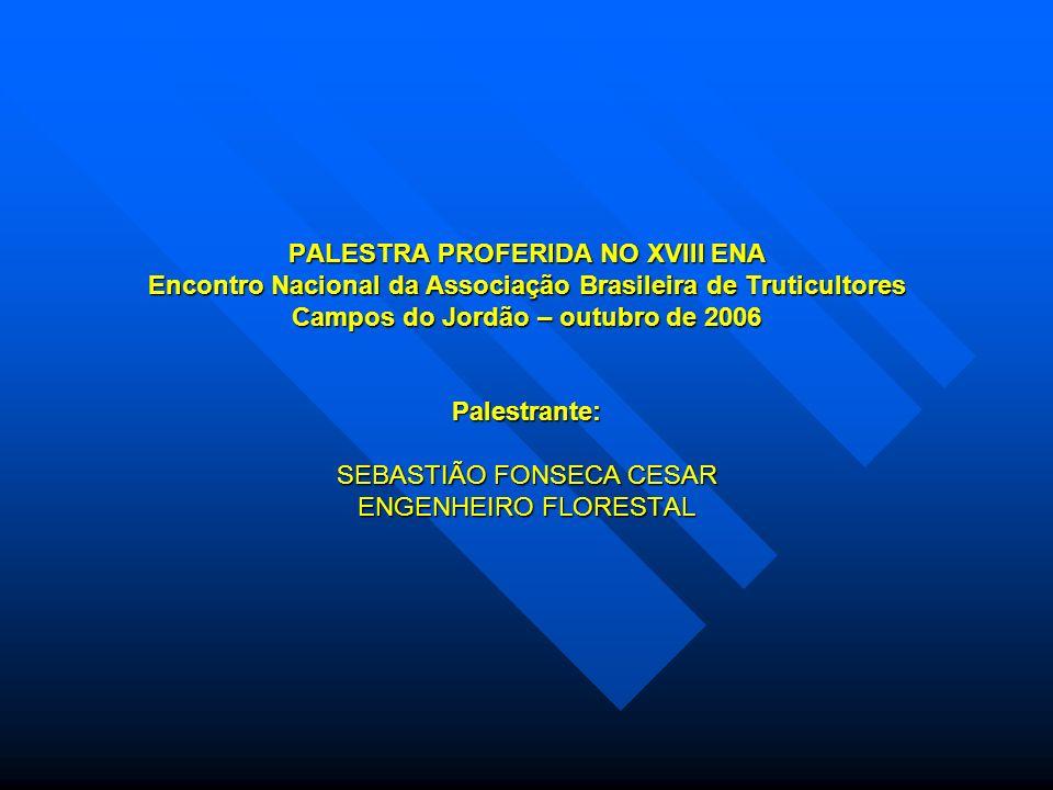 PALESTRA PROFERIDA NO XVIII ENA Encontro Nacional da Associação Brasileira de Truticultores Campos do Jordão – outubro de 2006 Palestrante: SEBASTIÃO