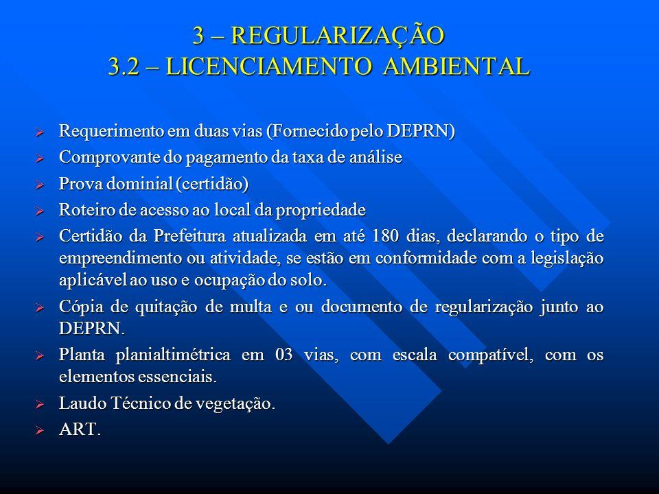 3 – REGULARIZAÇÃO 3.2 – LICENCIAMENTO AMBIENTAL Requerimento em duas vias (Fornecido pelo DEPRN) Requerimento em duas vias (Fornecido pelo DEPRN) Comp