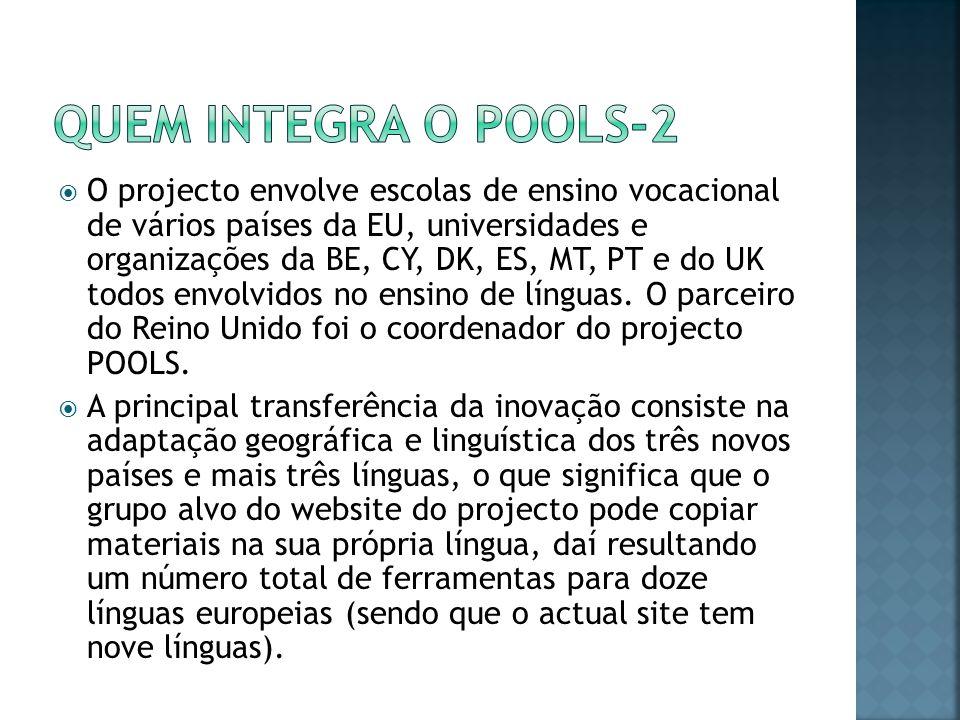 O projecto envolve escolas de ensino vocacional de vários países da EU, universidades e organizações da BE, CY, DK, ES, MT, PT e do UK todos envolvidos no ensino de línguas.