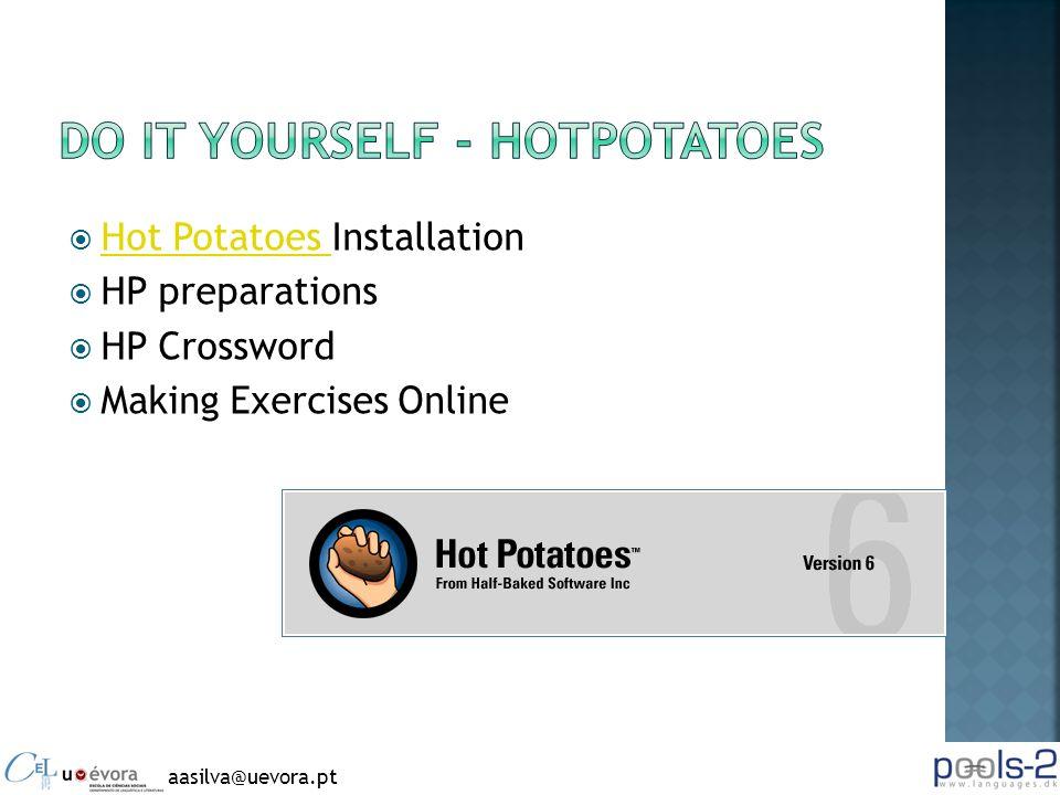 Hot Potatoes Installation Hot Potatoes HP preparations HP Crossword Making Exercises Online aasilva@uevora.pt