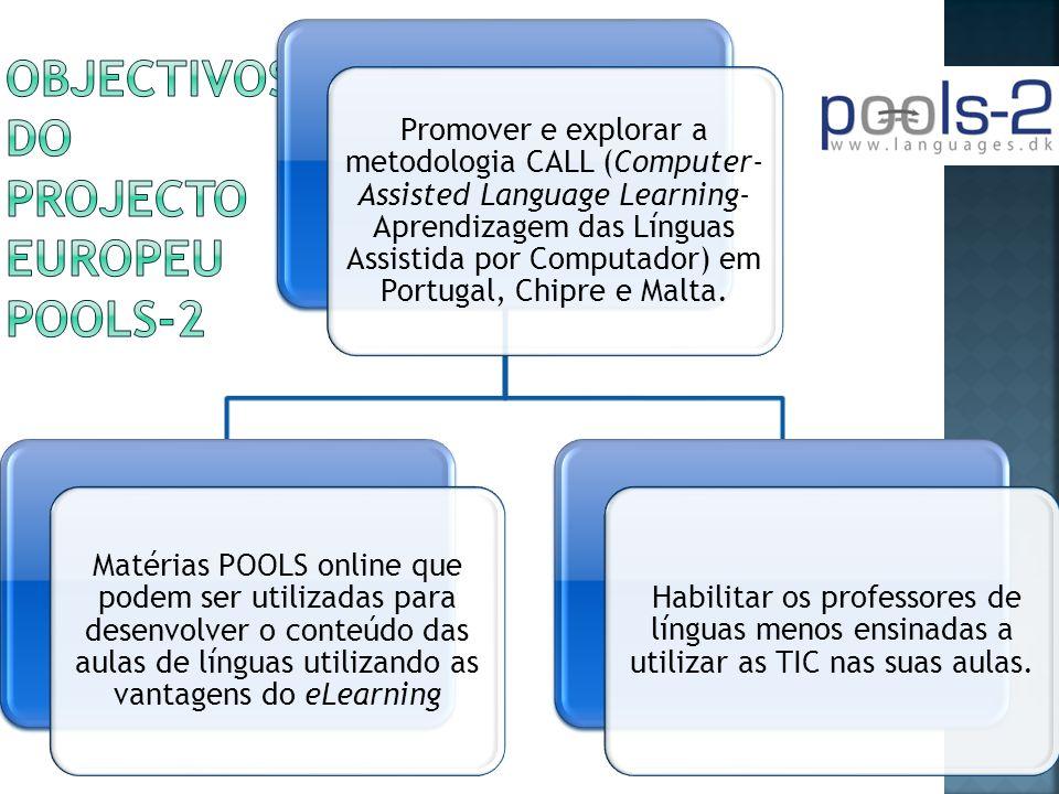Promover e explorar a metodologia CALL (Computer- Assisted Language Learning- Aprendizagem das Línguas Assistida por Computador) em Portugal, Chipre e Malta.