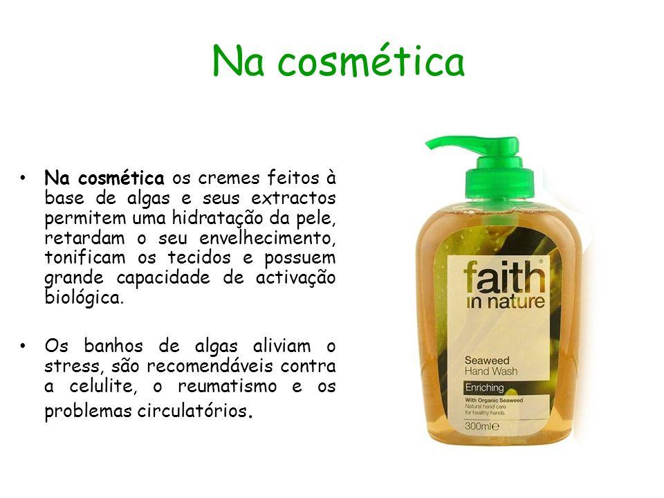Na cosmética Na cosmética os cremes feitos à base de algas e seus extractos permitem uma hidratação da pele, retardam o seu envelhecimento, tonificam