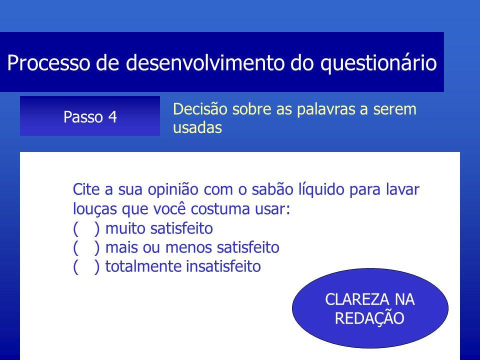 Processo de desenvolvimento do questionário Passo 4 Decisão sobre as palavras a serem usadas Cite o nível de eficácia de seu líquido de lavar louças p