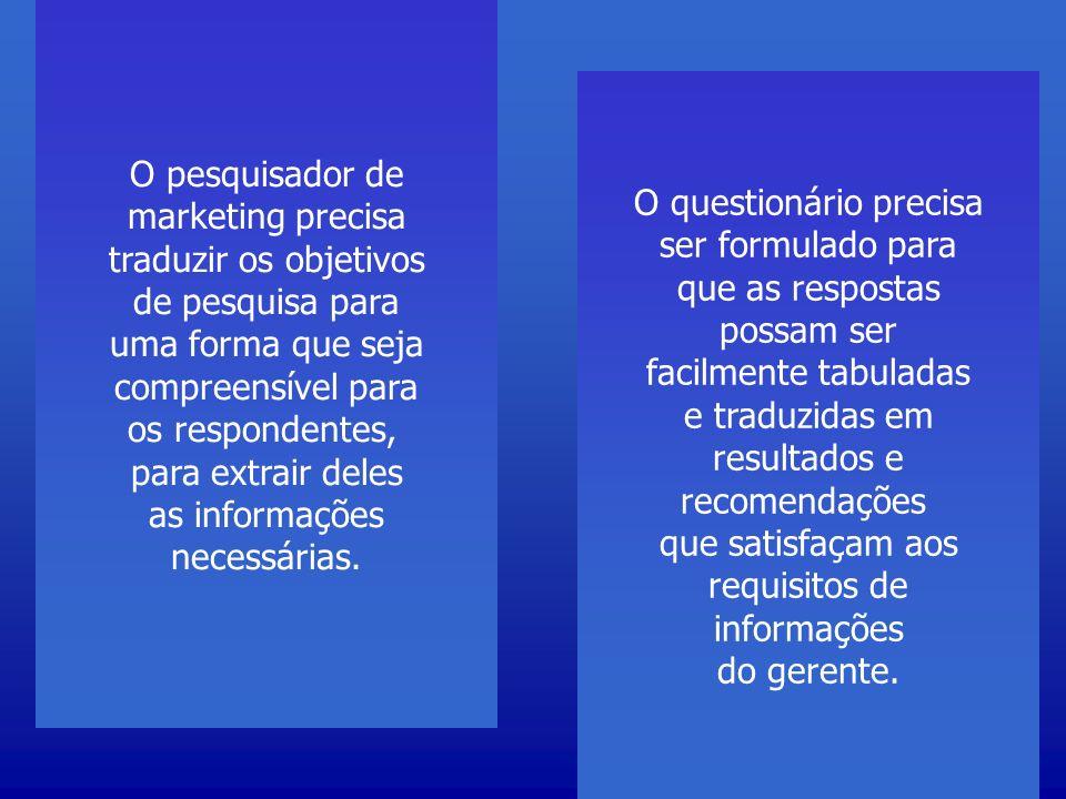 Critérios para um bom questionário O questionário proporciona as informações necessárias para a tomada de decisões.