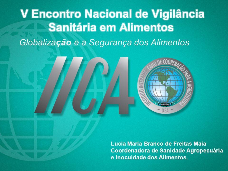 Lucia Maria Branco de Freitas Maia Coordenadora de Sanidade Agropecuária e Inocuidade dos Alimentos.
