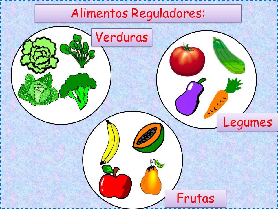 Alimentos Reguladores: Verduras Legumes Frutas