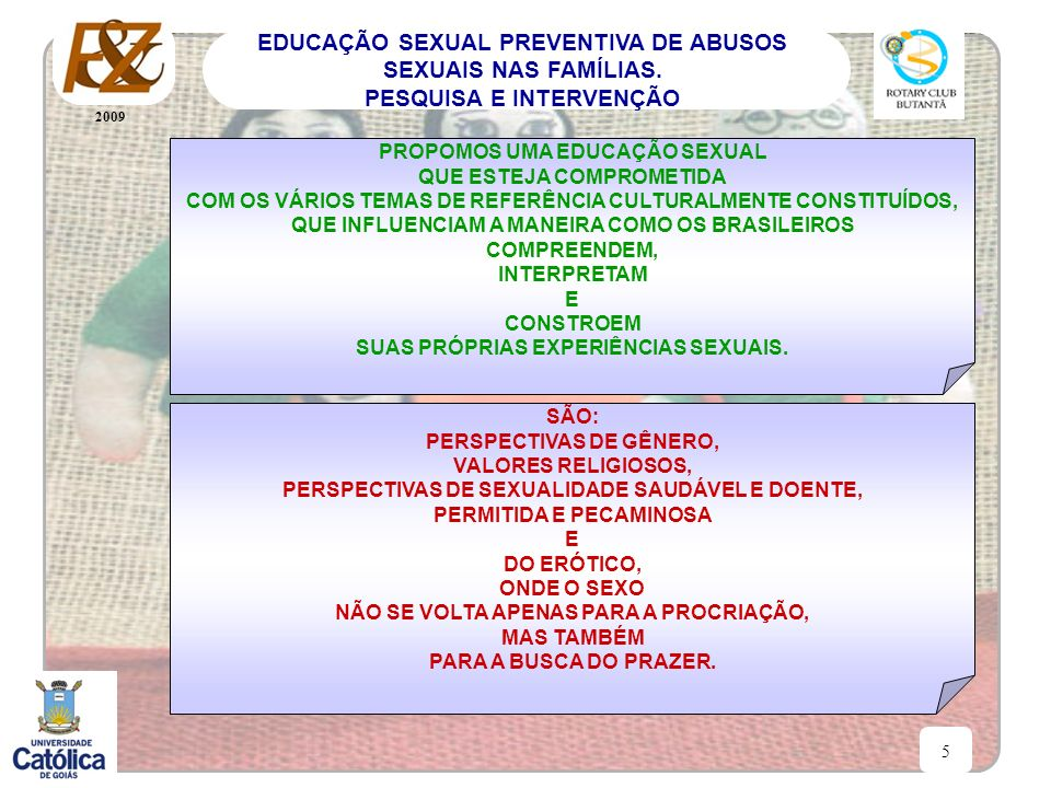 2009 5 EDUCAÇÃO SEXUAL PREVENTIVA DE ABUSOS SEXUAIS NAS FAMÍLIAS. PESQUISA E INTERVENÇÃO PROPOMOS UMA EDUCAÇÃO SEXUAL QUE ESTEJA COMPROMETIDA COM OS V