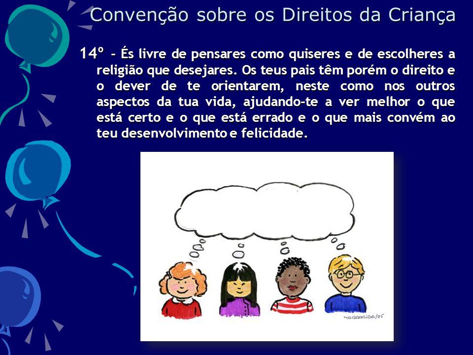 14º - És livre de pensares como quiseres e de escolheres a religião que desejares.