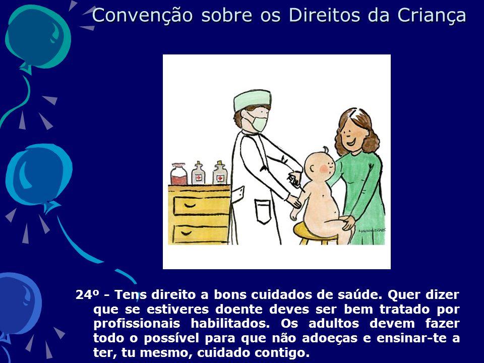 24º - Tens direito a bons cuidados de saúde.