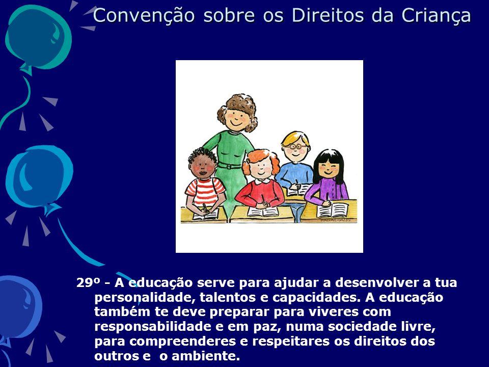 29º - A educação serve para ajudar a desenvolver a tua personalidade, talentos e capacidades.