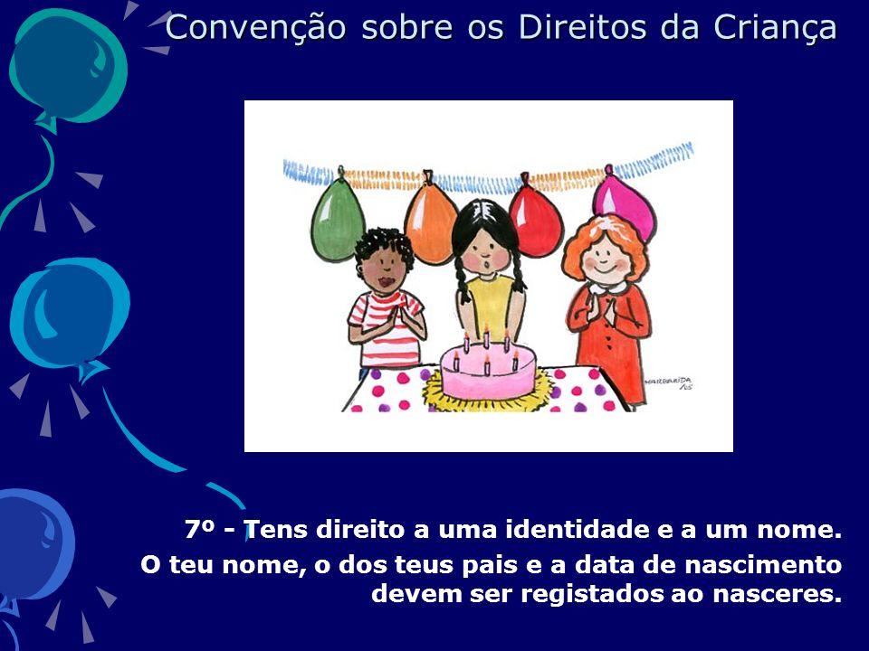 7º - Tens direito a uma identidade e a um nome.