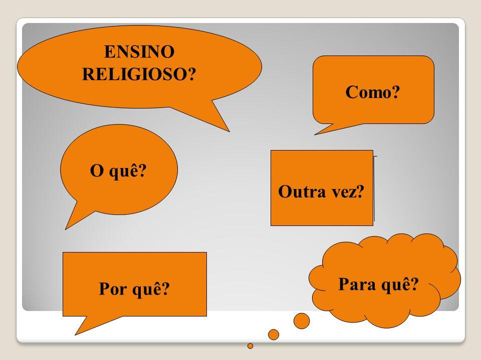 O ENSINO RELIGIOSO NA ESCOLA PÚBLICA DO PASSADO - Disciplina que visava catequizar os educandos, enfocando somente uma verdade; - Um dos meios de Evangelização do Cristianismo no Brasil; - AULA DE RELIGIÃO.