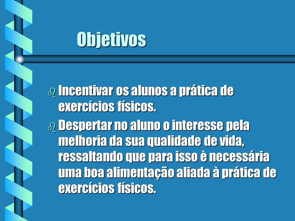 b Incentivar os alunos a prática de exercícios físicos.
