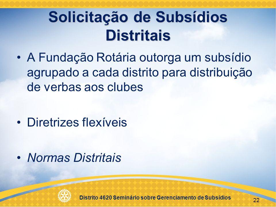 Distrito 4620 Seminário sobre Gerenciamento de Subsídios Ser destinado à entidade devidamente regulamentada perante os órgãos competentes (comprovar com cópia do CNPJ).