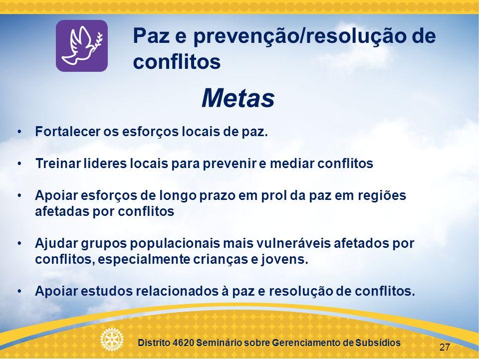 Distrito 4620 Seminário sobre Gerenciamento de Subsídios 28 Prevenção e tratamento de doenças Metas Melhorar a capacitação de funcionários locais da área de saúde.