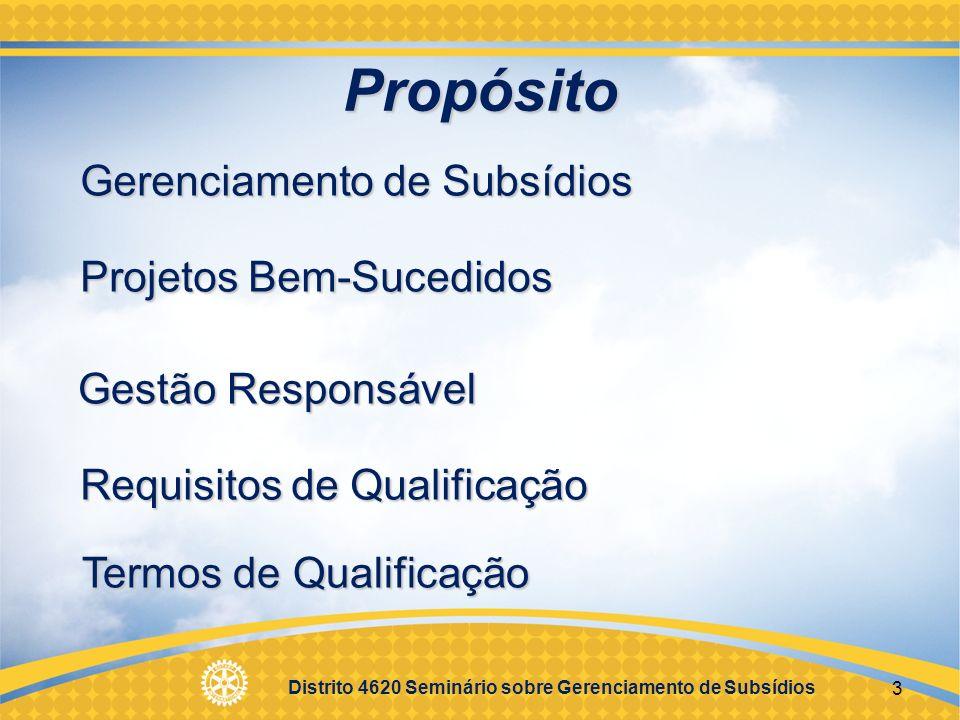 Distrito 4620 Seminário sobre Gerenciamento de Subsídios 4 Gerenciamento de Subsídios Garante que os projetos: Sejam administrados com o devido controle financeiro.