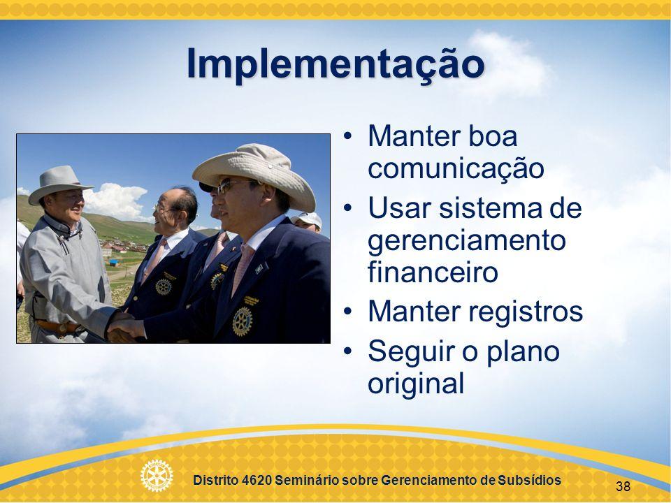 Distrito 4620 Seminário sobre Gerenciamento de Subsídios 39 Avaliação Ajuda na elaboração dos relatórios Melhora futuros projetos Usa as metas como base É um processo contínuo Identifica os sucessos