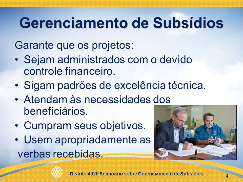 Distrito 4620 Seminário sobre Gerenciamento de Subsídios 5 Projetos Bem-Sucedidos Atendem a necessidades reais da comunidade.