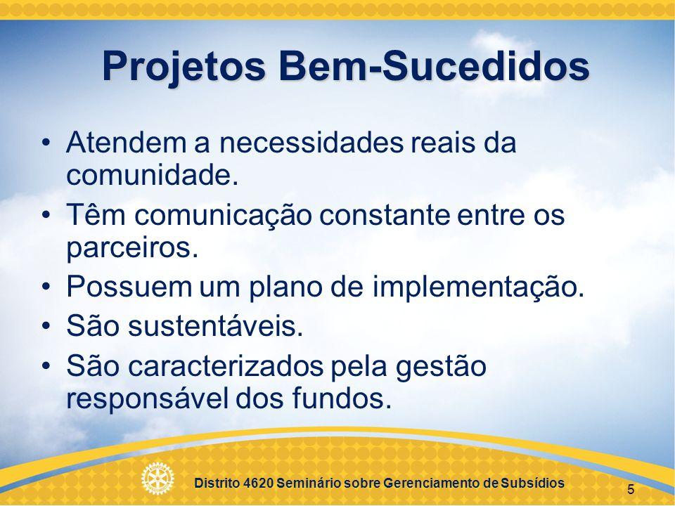 Distrito 4620 Seminário sobre Gerenciamento de Subsídios 6 Gestão Responsável É a administração responsável dos fundos do subsídio, e inclui: Práticas padrões usadas nos negócios.