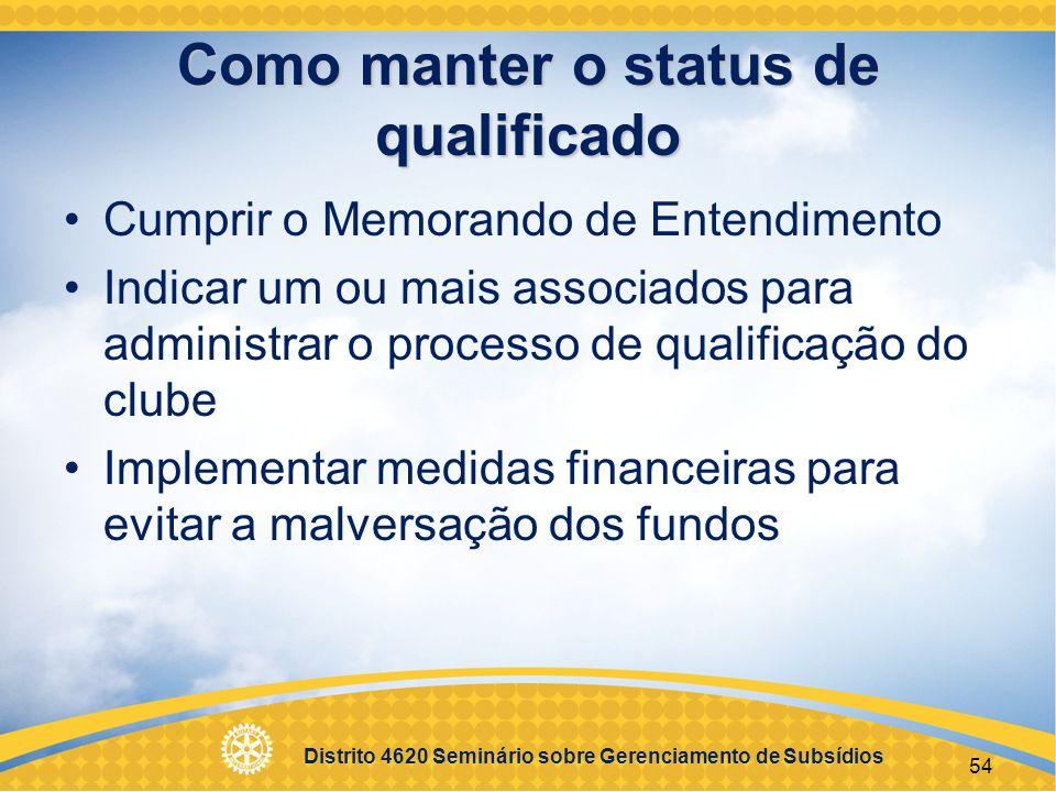 Distrito 4620 Seminário sobre Gerenciamento de Subsídios 55 Objetivos Entender os requisitos da qualificação Administrar a qualificação do seu clube