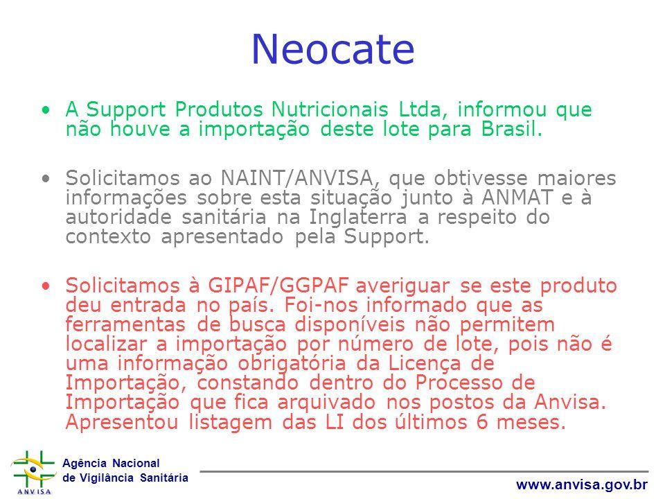 Agência Nacional de Vigilância Sanitária www.anvisa.gov.br Neocate A Support Produtos Nutricionais Ltda, informou que não houve a importação deste lot