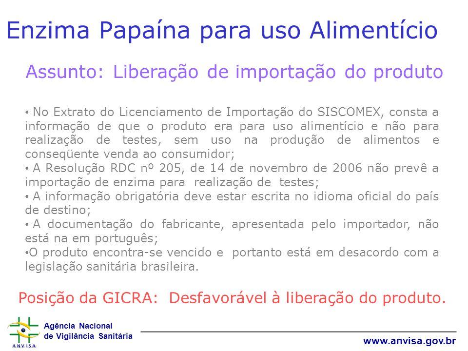 Agência Nacional de Vigilância Sanitária www.anvisa.gov.br Enzima Papaína para uso Alimentício Assunto: Liberação de importação do produto No Extrato