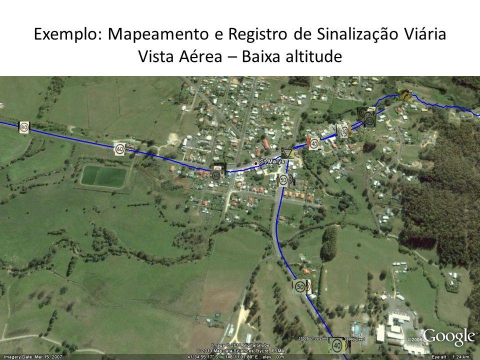 Exemplo: Mapeamento e Registro de Sinalização Viária Vista Aérea – Baixa altitude