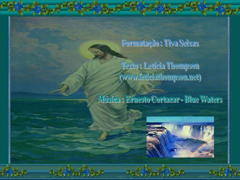 A terra de vez em quando parece desmoronar-se para todos nós. As lágrimas e o desânimo não poupam ninguém... Mas Jesus andou sobre as águas e não há n