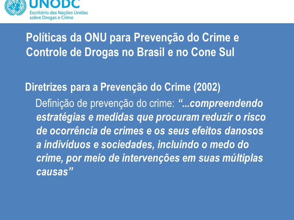 Políticas da ONU para Prevenção do Crime e Controle de Drogas no Brasil e no Cone Sul Diretrizes para a Prevenção do Crime (2002) Definição de prevenç