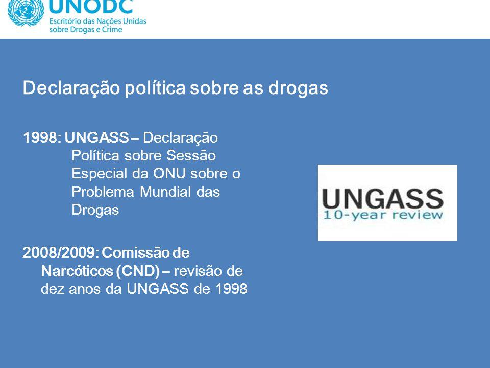 Declaração política sobre as drogas 1998: UNGASS – Declaração Política sobre Sessão Especial da ONU sobre o Problema Mundial das Drogas 2008/2009: Com