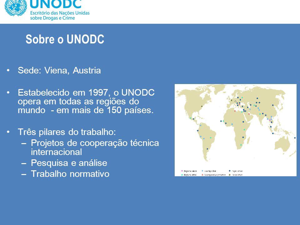 Sobre o UNODC Sede: Viena, Austria Estabelecido em 1997, o UNODC opera em todas as regiões do mundo - em mais de 150 países. Três pilares do trabalho: