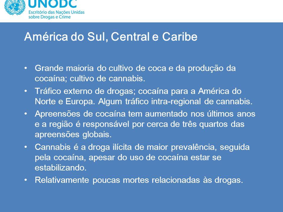 América do Sul, Central e Caribe Grande maioria do cultivo de coca e da produção da cocaína; cultivo de cannabis. Tráfico externo de drogas; cocaína p