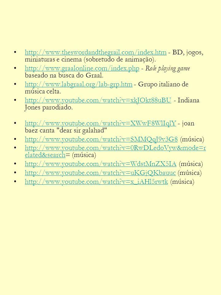 http://www.theswordandthegrail.com/index.htm - BD, jogos, miniaturas e cinema (sobretudo de animação).http://www.theswordandthegrail.com/index.htm htt