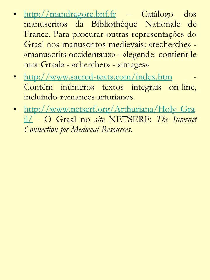 http://mandragore.bnf.fr – Catálogo dos manuscritos da Bibliothèque Nationale de France. Para procurar outras representações do Graal nos manuscritos