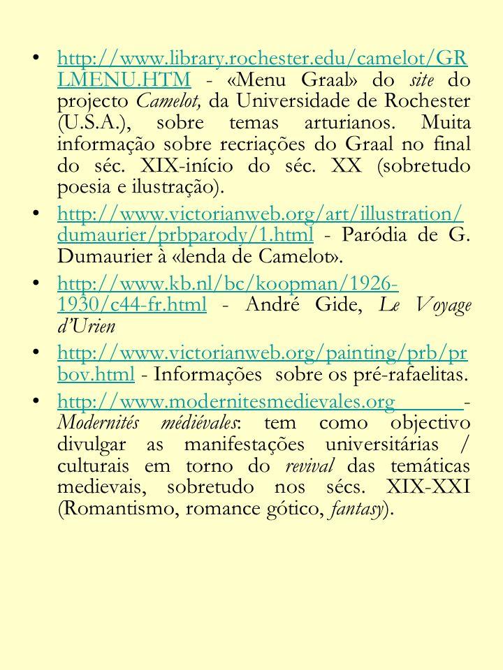 http://www.library.rochester.edu/camelot/GR LMENU.HTM - «Menu Graal» do site do projecto Camelot, da Universidade de Rochester (U.S.A.), sobre temas a
