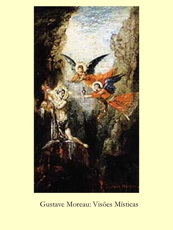 Gustave Moreau: Visões Místicas
