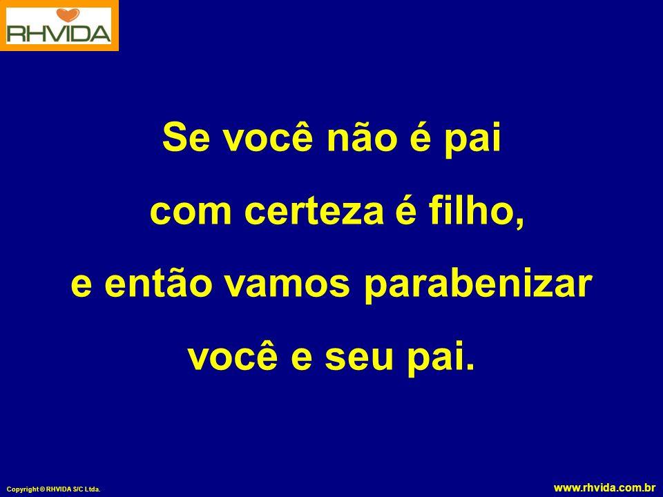 www.rhvida.com.br Copyright © RHVIDA S/C Ltda.
