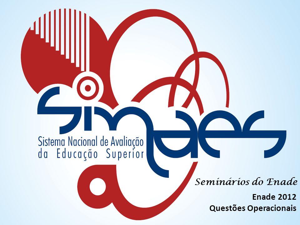 72 MEC – INEP – DAES – CGENADE – Enade 2012 – Questões Operacionais Apenas quando for adotado o procedimento amostral previsto em lei