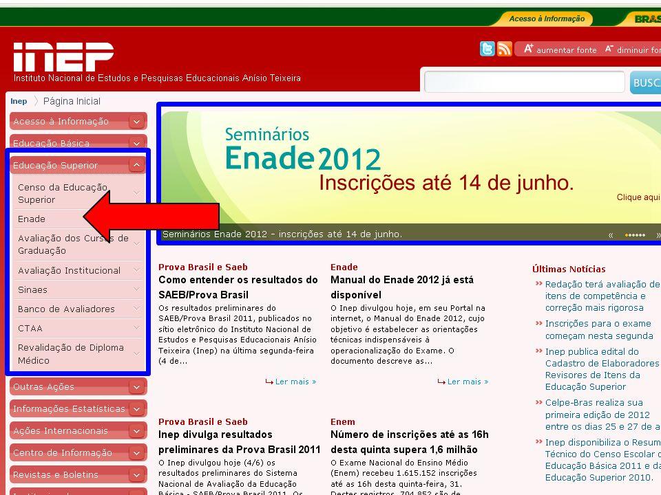 33 MEC – INEP – DAES – CGENADE – Enade 2012 – Questões Operacionais Coordenador não solicitou acesso ao Enade 2012