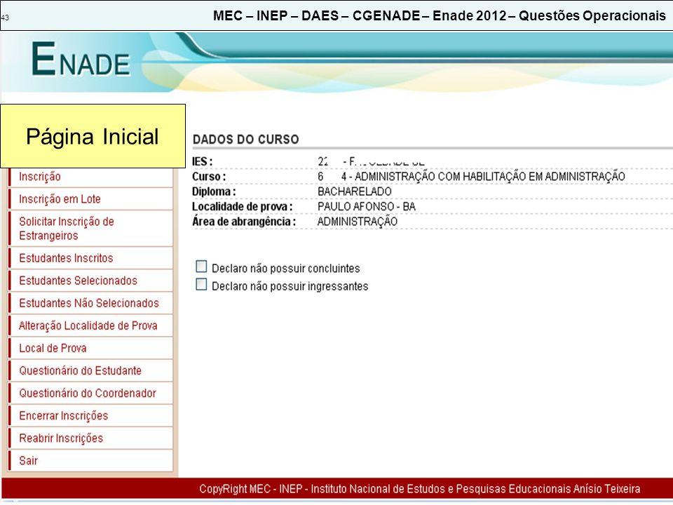 43 MEC – INEP – DAES – CGENADE – Enade 2012 – Questões Operacionais Página Inicial