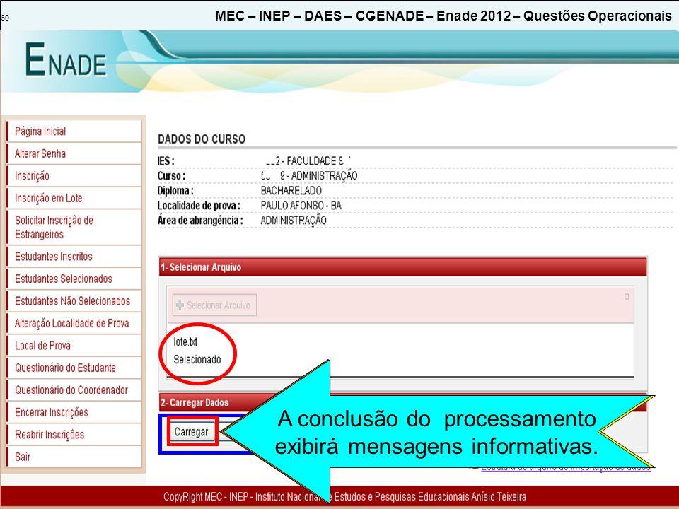 60 MEC – INEP – DAES – CGENADE – Enade 2012 – Questões Operacionais Inicia o processamento do arquivo de importação de dados.