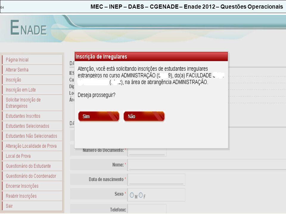 64 MEC – INEP – DAES – CGENADE – Enade 2012 – Questões Operacionais