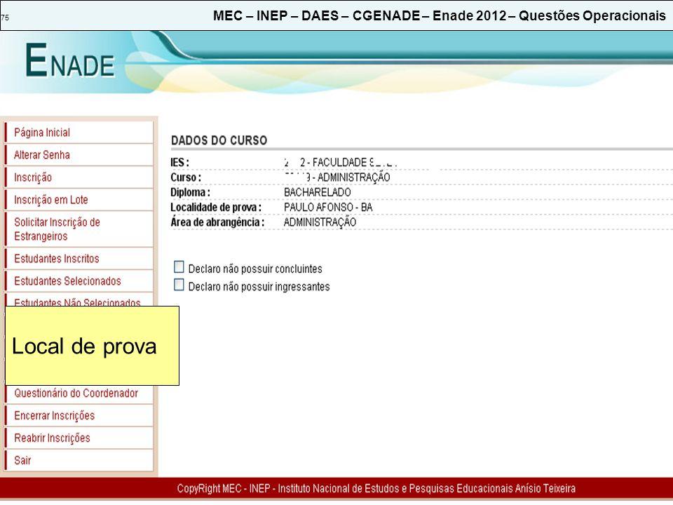 75 MEC – INEP – DAES – CGENADE – Enade 2012 – Questões Operacionais Local de prova