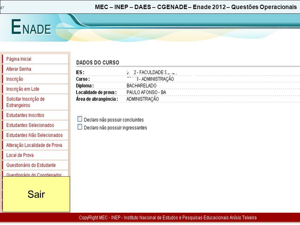 87 MEC – INEP – DAES – CGENADE – Enade 2012 – Questões Operacionais Sair